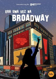 Era uma vez na Broadway: Uma antologia musical