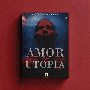 Amor & Utopia