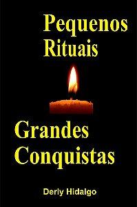 Pequenos rituais grandes conquistas