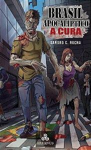 Brasil Apocalíptico - A Cura