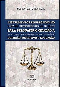 Instrumentos Empregados no Estado Democrático de Direito para persuadir o cidadão a respeito de sua responsabilidade tri