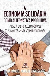 A economia solidária como alternativa produtiva para o atual