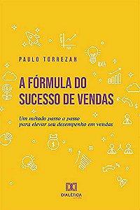 A fórmula do sucesso de vendas