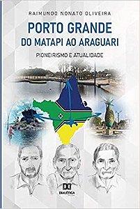 Porto Grande do Matapi ao Araguari