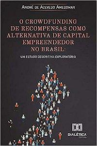 O crowdfunding de recompensas como alternativa de capital empreendedor no Brasil