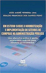 Um Estudo Sobre a Normatização e Implementação de Setores de Compras na Administração Pública