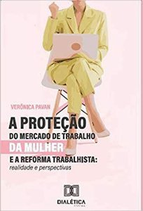 A proteção do mercado de trabalho da mulher e a reforma trab