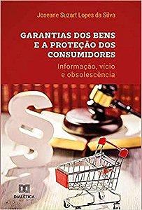 Garantias dos bens e a proteção dos consumidores