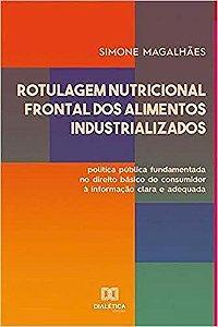 Rotulagem Nutricional Frontal dos Alimentos Industrializados