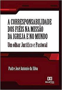 A corresponsabilidade dos fiéis na missão da Igreja e no mundo
