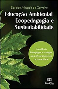 Educação ambiental, ecopedagogia e sustentabilidade