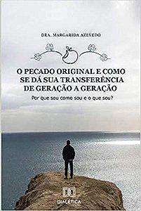 O Pecado Original e como se dá sua Transferência de Geração