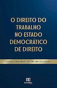 O Direito do Trabalho no Estado Democrático de Direito