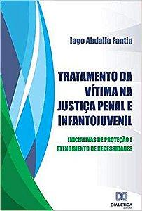 Tratamento da vítima na Justiça Penal e Infantojuvenil