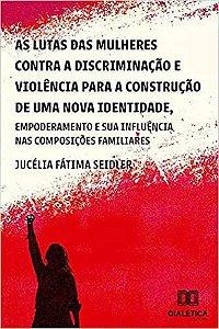 As lutas das mulheres contra a discriminação e violência para a construção de uma nova identidade