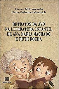 Retratos da avó na literatura infantil de Ana Maria Machado