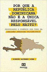 Por que a República Dominicana não é a única responsável pel