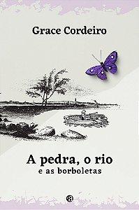 O rio, a pedra e as borboletas