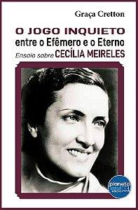 Cecília Meirelles -O Jogo Inquieto entre o Efemero e Eterno
