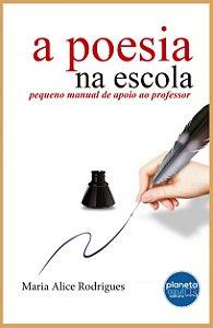 A Poesia na Escola: pequeno manual de apoio ao professor