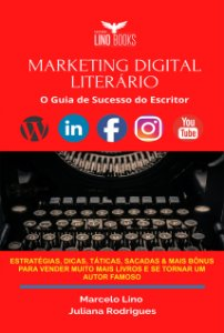MARKETING DIGITAL LITERÁRIO - O Guia de Sucesso do Escritor