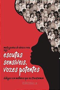 Escutas sensíveis, vozes potentes: diálogos com mulheres...
