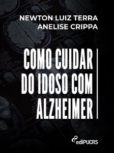 Como cuidar do idoso com Alzheimer