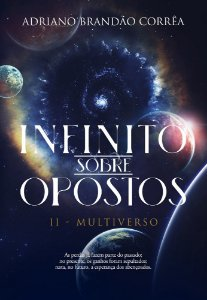 Infinito Sobre Opostos: II - MultiVerso