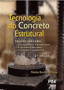 Tecnologia do Concreto Estrutural - 2ª ed.