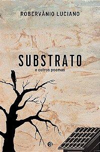Substrato e outros poemas