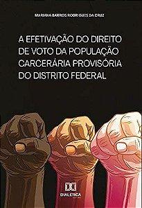 A efetivação do direito de voto da população carcerária provisória do Distrito Federal