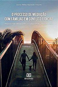 O processo de mediação com famílias em conflito judicial