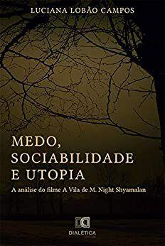Medo, sociabilidade e utopia E-BOOK