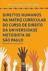 Direitos Humanos na matriz curricular do curso de Direito da Universidade Metodista de São Paulo