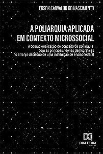 A poliarquia aplicada em contexto microssocial