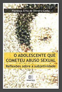 O adolescente que cometeu abuso sexual