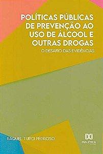 Políticas públicas de prevenção ao uso de álcool e outras drogas