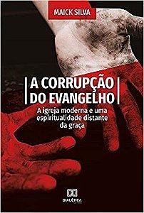 A Corrupção do Evangelho