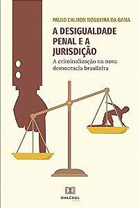 A desigualdade penal e a jurisdição