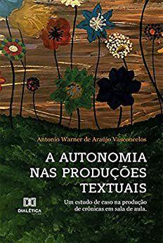 A Autonomia nas Produções Textuais