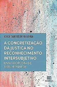 A concretização da justiça no reconhecimento intersubjetivo