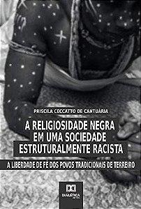 A religiosidade negra em uma sociedade estruturalmente racista
