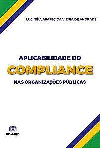 Aplicabilidade do compliance nas organizações públicas