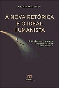 A Nova Retórica e o Ideal Humanista
