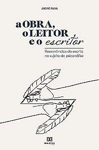 A obra, o leitor e o escritor