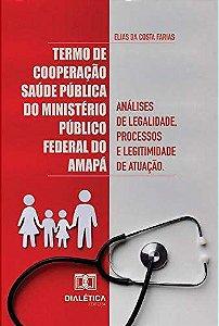 Termo de Cooperação Saúde Pública do Ministério Público Federal do Amapá