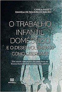 O trabalho infantil doméstico e o desenvolvimento como liberdade