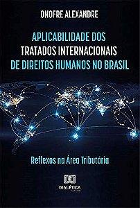 Aplicabilidade dos tratados internacionais de direitos human