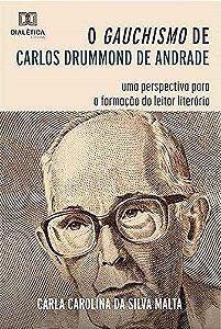 O gauchismo de Carlos Drummond de Andrade