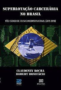 Superlotação Carcerária no Brasil pós-estado de coisas inconstitucional (2015- 2018)